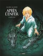 Couverture du livre « Après l'enfer T.2 ; le Bayou d'Oz » de Damien Marie et Fabrice Meddour aux éditions Bamboo