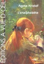 Couverture du livre « L'analphabète » de Agota Kristof aux éditions A Vue D'oeil
