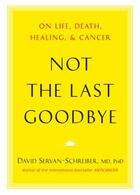 Couverture du livre « Not the Last Goodbye » de David Servan-Schreiber aux éditions Penguin Group Us