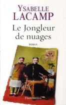 Couverture du livre « Le jongleur de nuages » de Ysabelle Lacamp aux éditions Flammarion