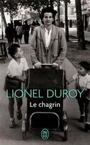 Couverture du livre « Le chagrin » de Lionel Duroy aux éditions J'ai Lu