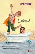 Couverture du livre « L aime L » de Ines Fehner aux éditions Tertium