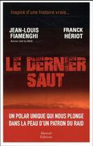 Couverture du livre « Le dernier saut » de Franck Heriot et Jean-Louis Fiamenghi aux éditions Mareuil Editions