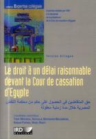 Couverture du livre « Le droit à un délai raisonnable devant la cour de cassation d'Egypte » de Tony Moussa et Essam Farag et Wael Rady et Nathalie Bernard-Maugiron aux éditions Ird