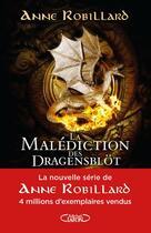 Couverture du livre « La malédiction des Dragensblöt T.1 » de Anne Robillard aux éditions Michel Lafon