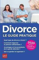 Couverture du livre « Divorce, le guide pratique (édition 2020) » de Emmanuele Vallas-Lenerz aux éditions Prat Editions