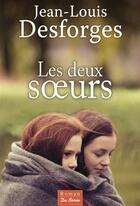 Couverture du livre « Les deux soeurs » de Jean-Louis Desforges aux éditions De Boree