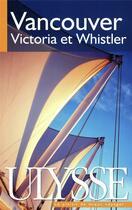 Couverture du livre « Vancouver ; Victoria et Whistler (7e édition) » de Collectif aux éditions Berlitz