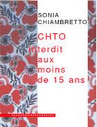 Couverture du livre « Chto ; interdit au moins de quinze ans » de Sonia Chiambretto aux éditions Inventaire Invention