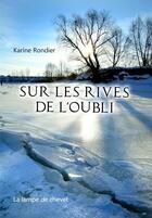Couverture du livre « Sur les rives de l'oubli » de Karine Rondier aux éditions La Lampe De Chevet