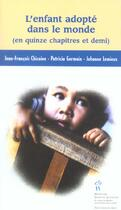 Couverture du livre « L'enfant adopté dans le monde ; en quinze chapitres et demi » de Johanne Lemieux et Jean-Francois Chicoine et Patricia Germain aux éditions Sainte Justine