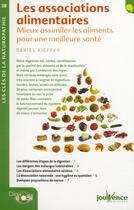 Couverture du livre « Les associations alimentaires ; mieux assimiler les aliments pour une meilleure santé » de Daniel Kieffer aux éditions Jouvence