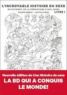 Couverture du livre « L'incroyable histoire du sexe t.1 ; en Occident » de Philippe Brenot et Laetitia Coryn aux éditions Arenes