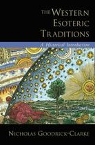 Couverture du livre « The Western Esoteric Traditions: A Historical Introduction » de Nicholas Goodrick-Clarke aux éditions Oxford University Press Usa