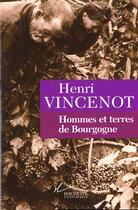 Couverture du livre « Hommes et terres de bourgogne » de Henri Vincenot aux éditions Hachette Litteratures