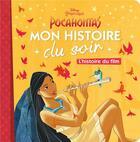 Couverture du livre « Disney Princesses ; Pocahontas, l'histoire du film » de Disney aux éditions Disney Hachette