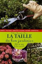 Couverture du livre « La Taille Du Bon Jardinier » de Valerie Garnaud-D'Ersu aux éditions Maison Rustique