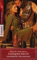 Couverture du livre « Conquise par un guerrier irlandais » de Michelle Willingham aux éditions Harlequin