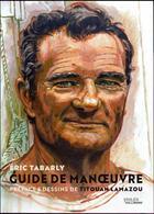 Couverture du livre « Guide de manoeuvre » de Titouan Lamazou aux éditions Gallimard-loisirs