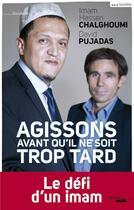 Couverture du livre « Agissons avant qu'il ne soit trop tard » de Hassen Chalghoumi aux éditions Le Cherche-midi