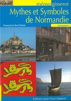 Couverture du livre « Mythes et symboles de Normandie » de Francoise Dag'Naud aux éditions Gisserot