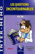 Couverture du livre « Les questions incontournables t.1 ; ECN ; fiches de synthèse illustrées » de Veronique Phe aux éditions Vernazobres Grego