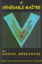 Couverture du livre « Le Venerable Maitre » de Daniel Beresniak aux éditions Edimaf