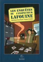 Couverture du livre « Bd Les Enquetes De L'Inspecteur Lafouine » de Souchard - Leissler aux éditions Buissonnieres