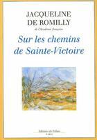 Couverture du livre « Sur les chemins de la Sainte-Victoire » de De Romilly-J aux éditions Fallois