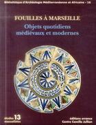 Couverture du livre « Fouilles à Marseille ; mobiliers médievaux et modernes » de Marc Bouiron aux éditions Errance