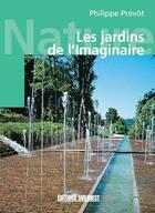 Couverture du livre « Visiter les jardins de l'imaginaire » de Philippe Prevot aux éditions Sud Ouest Editions