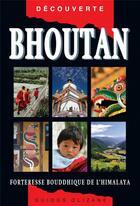 Couverture du livre « Bhoutan ; forteresse bouddhique de l'Himalaya » de Francoise Pommaret aux éditions Olizane