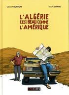Couverture du livre « L'Algérie c'est beau comme l'Amérique » de Olivia Burton et Mahi Grand aux éditions Steinkis
