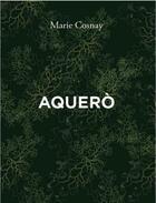 Couverture du livre « Aquero » de Cosnay Marie aux éditions L'ogre