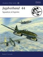Couverture du livre « Jagdverband 44 » de Forsyth Robert aux éditions Osprey Publishing Digital