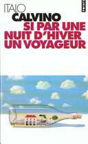 Couverture du livre « Si Par Une Nuit D'Hiver Un Voyageur » de Italo Calvino aux éditions Points