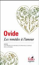 Couverture du livre « Les remèdes à l'amour ; les produits de beauté pour le visage de la femme » de Ovide aux éditions Folio