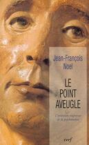 Couverture du livre « Le point aveugle » de Jean-Francois Noel aux éditions Cerf