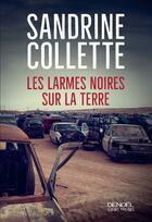 Couverture du livre « Les larmes noires sur la terre » de Sandrine Collette aux éditions Denoel