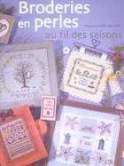 Couverture du livre « Broderies En Perles Au Fil Des Saisons » de Francoise Luthier-Dieuzaide aux éditions Le Temps Apprivoise