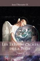 Couverture du livre « Les trésors cachés de la bible t.3 » de Jean L'Hermite Ix aux éditions Edilivre-aparis