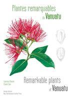 Couverture du livre « Plantes remarquables du Vanuatu ; remarkables plants of Vanuatu » de Chanel Sam et Laurence Ramon aux éditions Biotope