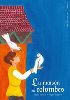 Couverture du livre « La maison des colombes » de Claude Clement et Virginie Bergeret aux éditions Editions Des Elephants