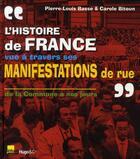 Couverture du livre « L'histoire de France vue à travers ses manifestations de rue » de Carole Bitoun et Pierre-Louis Basse aux éditions Hugo Image
