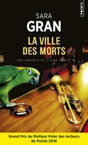Couverture du livre « La ville des morts » de Sara Gran aux éditions Points