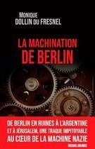 Couverture du livre « La machination de Berlin » de Monique Dollin Du Fresnel aux éditions Sud Ouest Editions