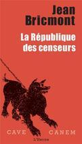 Couverture du livre « La république des censeurs » de Jean Bricmont aux éditions L'herne
