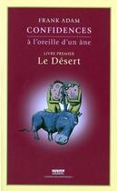 Couverture du livre « Confidences à l'oreille d'un âne t.1 ; le désert » de Frank Adam aux éditions Ousia