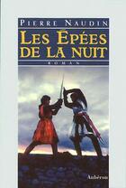 Couverture du livre « Les épées de la nuit » de Pierre Naudin aux éditions Auberon