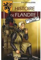Couverture du livre « Histoire de Flandre ; le point de vue flamand » de Eric Vanneufville aux éditions Yoran Embanner